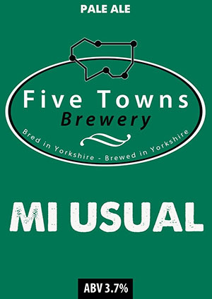 Mi usual ale brewed by Five Towns Brewery