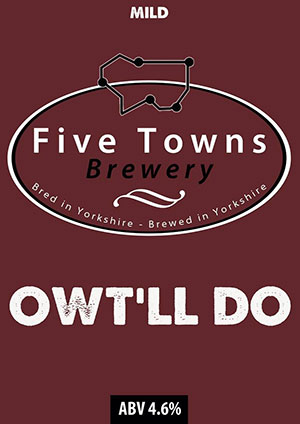 owt'll do brewed by Five Towns Brewery