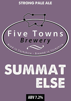 summat else brewed by Five Towns Brewery