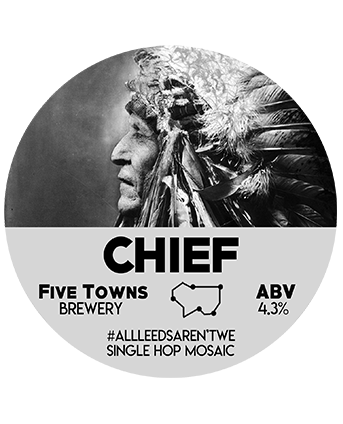 chief brewed by Five Towns Brewery