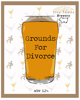 grounds for divorce brewed by Five Towns Brewery