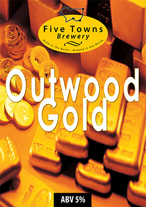 Outwood Gold brewed by Five Towns Brewery